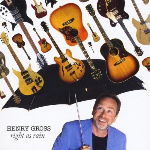 Right As Rain - Henry Gross - Musik - CD Baby - 0753537410278 - February 1, 2011