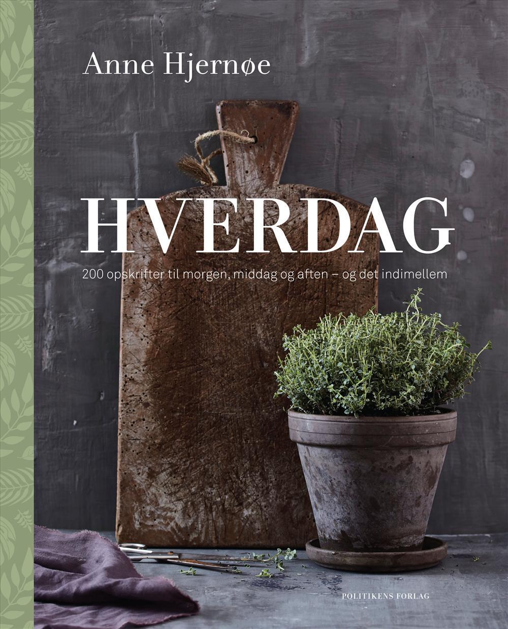 Hverdag - Anne Hjernø - Bøger - Politikens Forlag - 9788740036282 - August 28, 2017