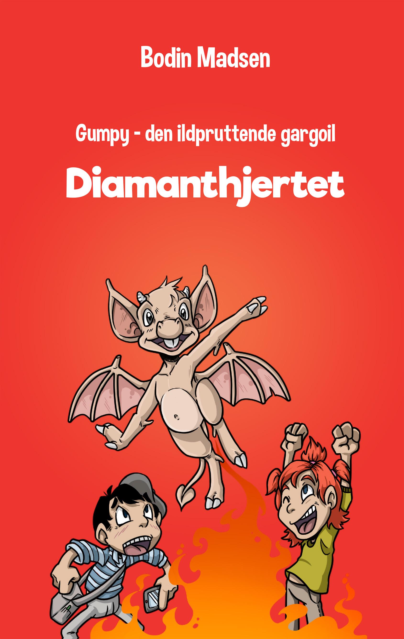 Gumpy - den ildpruttende gargoil: Gumpy 1 - Diamanthjertet - Bodin Madsen - Bøger - DreamLitt - 9788771713282 - 26/10-2018