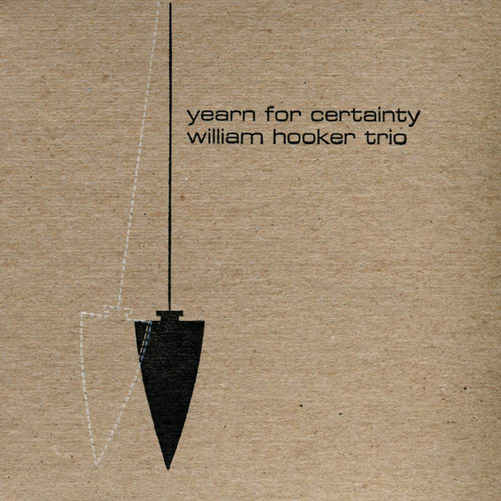 Yearn for Certainty - William Hooker - Musik - Engine Studios - 0753182272290 - April 25, 2018