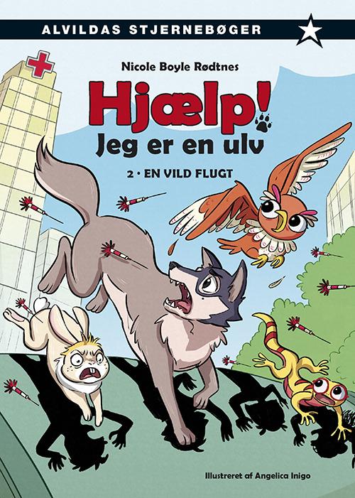 Hjælp! Jeg er en ulv: Hjælp! Jeg er en ulv 2: En vild flugt - Nicole Boyle Rødtnes - Bøger - Forlaget Alvilda - 9788741514291 - February 1, 2021