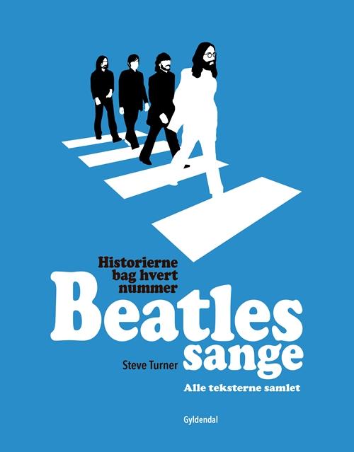 Beatles sange - Steve Turner - Bøger - Gyldendal - 9788702255294 - 11/10-2018