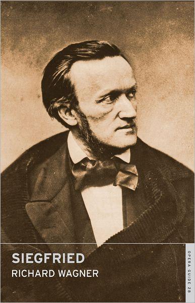 Siegfried - Richard Wagner - Bøger - Alma Books Ltd - 9780714544298 - 7/2-2011