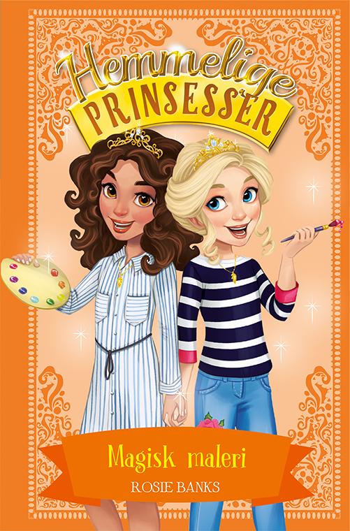 Hemmelige Prinsesser: Hemmelige Prinsesser (12) Magisk maleri - Rosie Banks - Bøger - Gads Børnebøger - 9788762730298 - 26. juli 2019