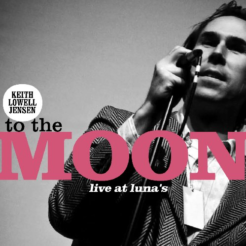 To the Moon - Keith Lowell Jensen - Musik -  - 0753182068299 - August 25, 2009