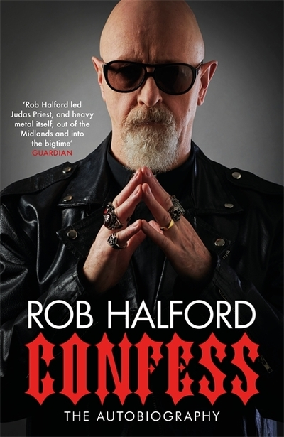 Confess: 'The year's most touching and revelatory rock autobiography' Telegraph's Best Music Books of 2020 - Rob Halford - Bøger - Headline Publishing Group - 9781472269300 - 29/9-2020