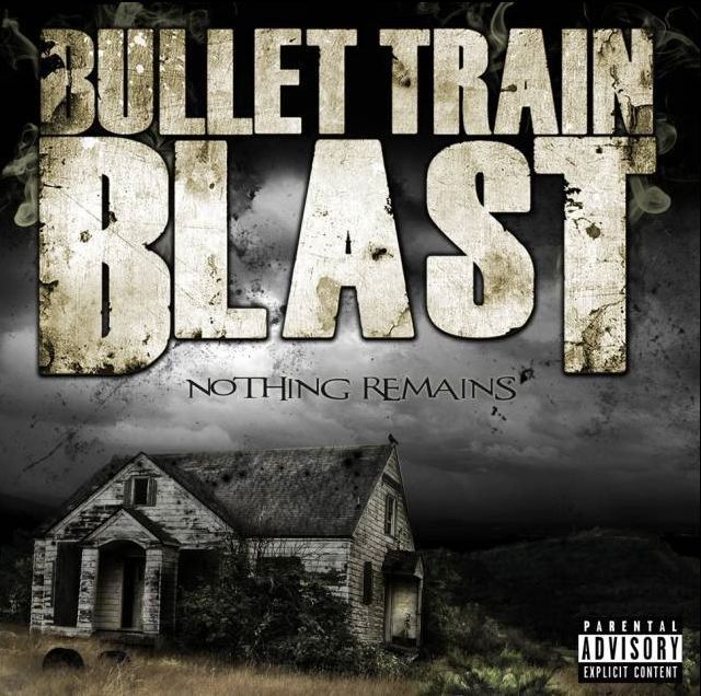 Nothing Remains - Bullet Train Blast - Musik - TARGET RECORDS - 5700907249308 - 16/1-2012