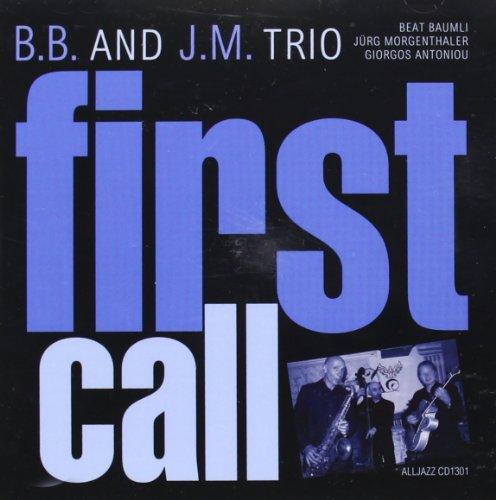 First Call - B.b. & J.m. Trio - Musik - All Jazz - 0045635636309 - March 7, 2013