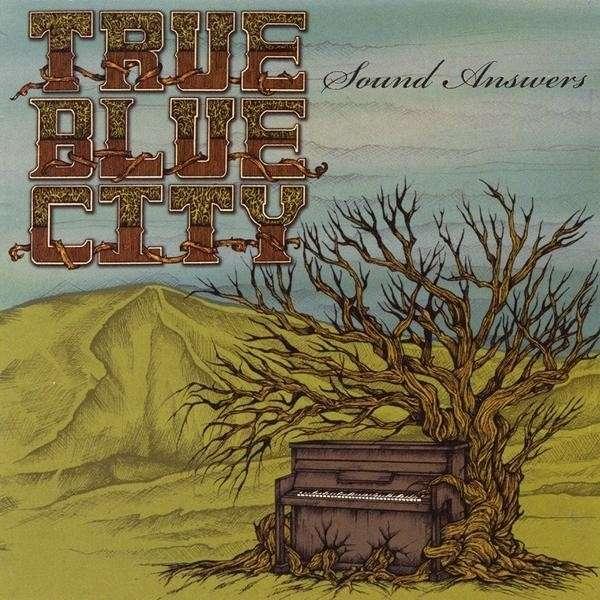 Sound Answers - True Blue City - Musik - True Blue City - 0753182169309 - August 4, 2009