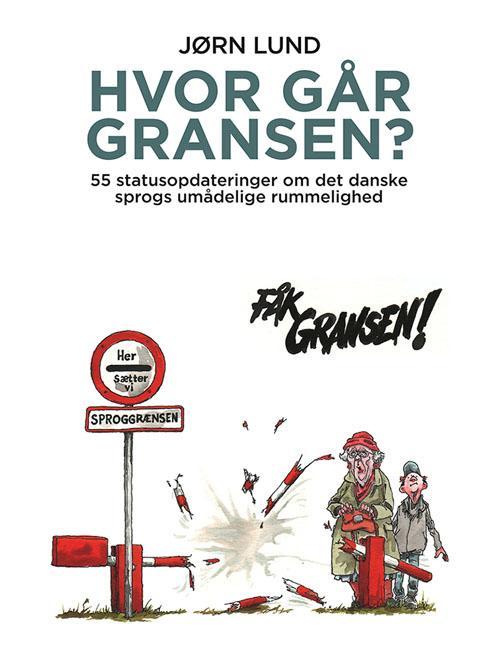 Hvor går gransen? - Jørn Lund - Bøger - Gads Forlag - 9788712053309 - February 12, 2016