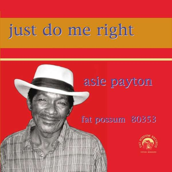 Just Do Me Right - Asie Payton - Musik - Fat Possum - 0045778035311 - 2/9-2016