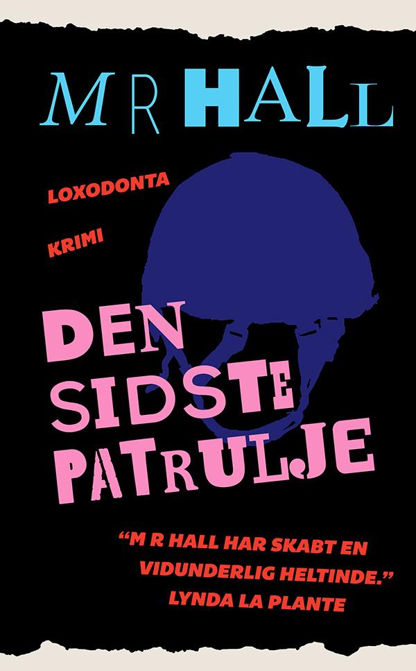Den sidste patrulje - M r Hall - Bøger - Loxodonta - 9788792849311 - 20. december 2017