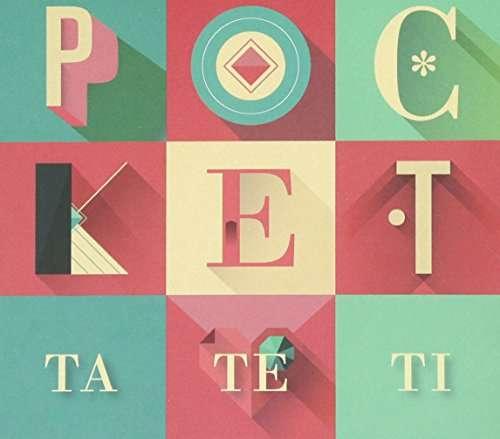 Ta Te Ti - Pocket - Musik - UNIVERSAL - 0602537984312 - September 30, 2014