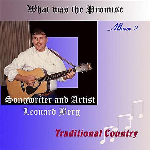 What Was the Promise - Leonard Berg - Musik - Berg Records - 0753182055312 - June 19, 2012