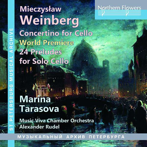 Weinberg Concertino For Cello And 24 Preludes. Op.100 - Marina Tarasova / Alexander Rudel / Music Viva - Musik - NORTHERN - 5055354481314 - 12/10-2018