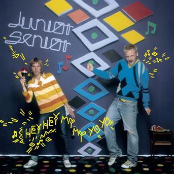 Hey Hey My My Yo Yo - Junior Senior - Musik - CRUNCHY FROG - 5700779900314 - February 12, 2009