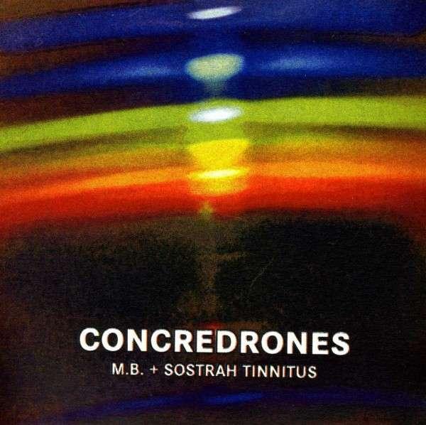 Concredrones - M.b. & Tinnitus,sostrah - Musik -  - 0753907984316 - July 2, 2013