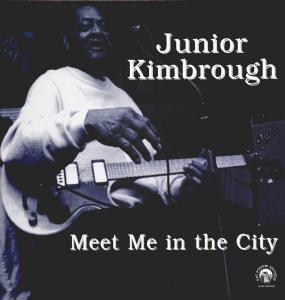 Meet Me in the City - Junior Kimbrough - Musik - FATPOSSUM - 0045778033317 - March 22, 2018