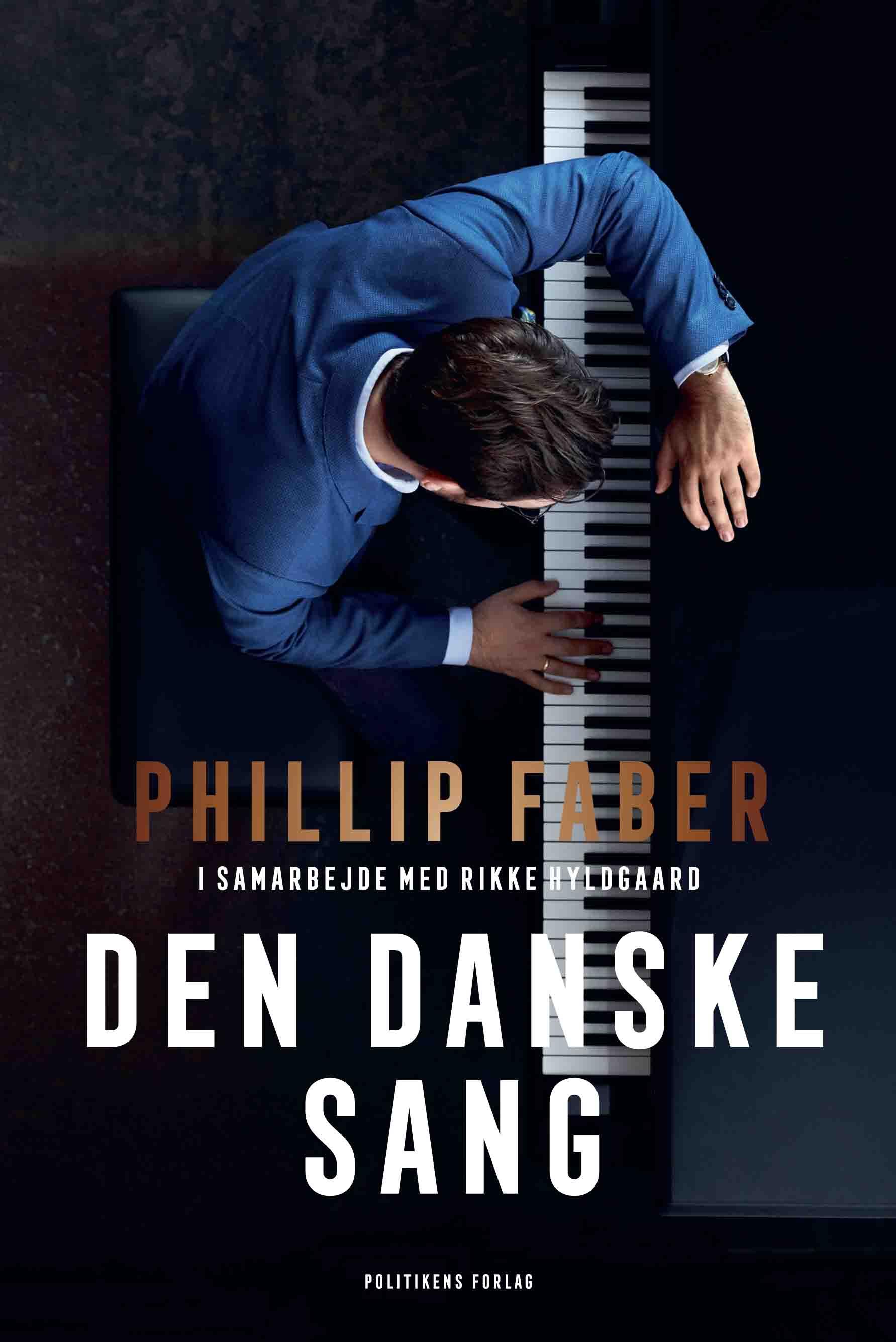 Den danske sang - Phillip Faber; Rikke Hyldgaard - Bøger - Politikens Forlag - 9788740063318 - 24/11-2020