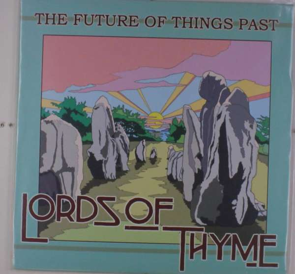 Future Of Things Past - Lords Of Thyme - Musik - FEEDING TUBE - 0752830271319 - December 1, 2017