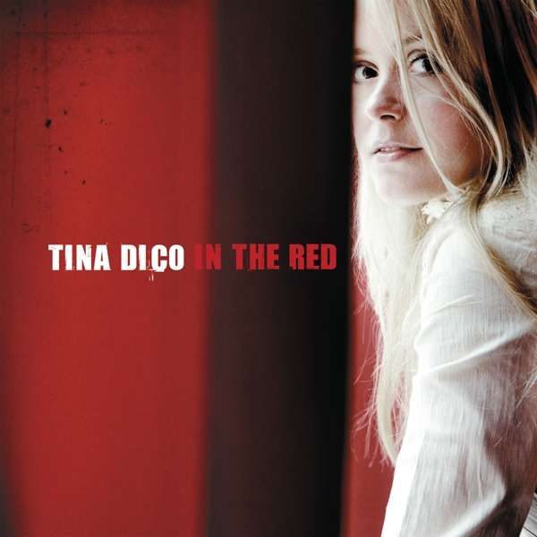 In the Red - Tina Dico - Musik - FINEST GRAMAPHONE - 5024545785319 - 1/9-2017