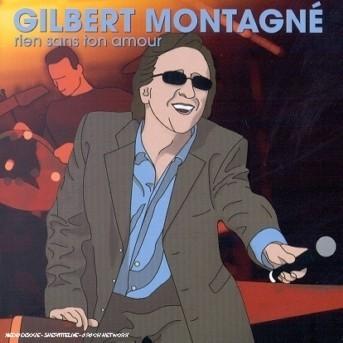 Rien Sans Ton Amour - Gilbert Montagne - Musik - UNIVERSAL - 0044001871320 -