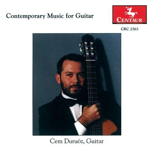 Contemporary Music for Guitar - Cem Duruoz - Musik - Centaur - 0044747256320 - 18/6-2002