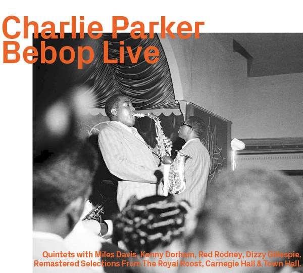 Bebop Live - Charlie Parker (1920-1955) - Musik -  - 0752156111320 -
