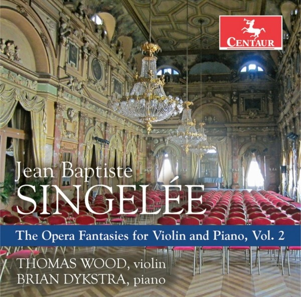 Opera Fantasies for Violin & Piano Vol.2 - J.b. Singelee - Musik - CENTAUR - 0044747358321 - 28/2-2019
