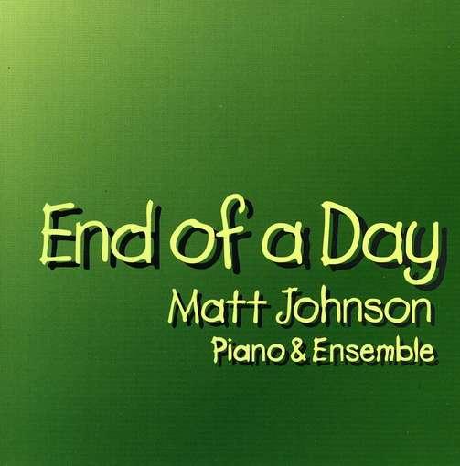 End of a Day - Matt Johnson - Musik - CD Baby - 0045011319321 - December 26, 2006