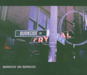 Burnside on Burnside - R.l. Burnside - Musik - BLUES - 0045778034321 - 3/8-2005