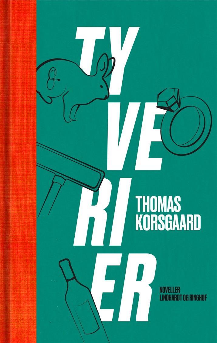 Tyverier - Thomas Korsgaard - Bøger - Lindhardt og Ringhof - 9788711900321 - September 19, 2019