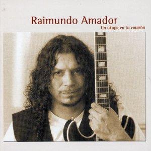 Un Okupa en Tu Corazon - Raimundo Amador - Musik - UNIVERSAL - 0044001314322 - 16/8-2016