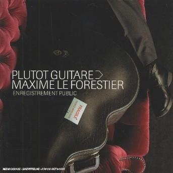 Plutot Guitare - Maxime Le Forestier - Musik - UNIVERSAL - 0044006533322 - 7/10-2002