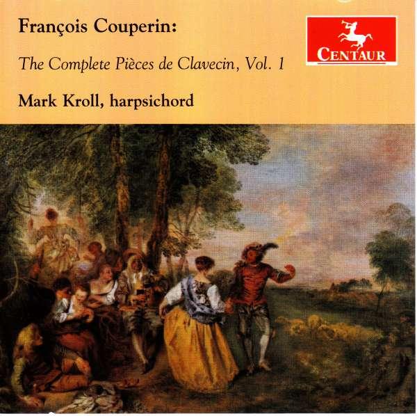 Complete Pieces De Clavecin Vol.1 - F. Couperin - Musik - CENTAUR - 0044747351322 - July 7, 2017