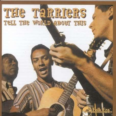 Tell the World About This - Tarriers - Musik - FOLK ERA - 0045507147322 - September 18, 2006