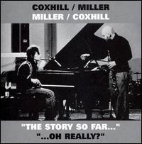 Story So Far/oh Really - Miller, Steve / Lol Coxhill - Musik - CUNEIFORM REC - 0045775025322 - 5/6-2007
