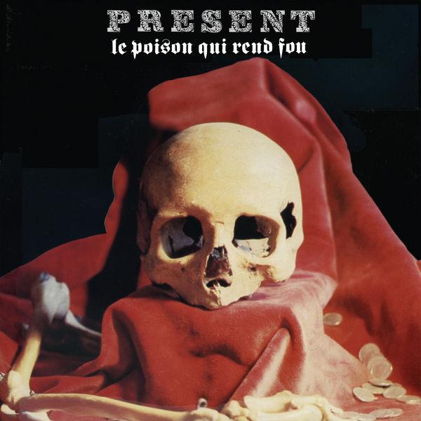 Le Poison Qui Rend Fou - Present - Musik - CUNEIFORM REC - 0045775038322 - February 4, 2014