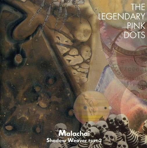 Malachai - Legendary Pink Dots - Musik - CACIOCAVALLO - 0753907332322 - January 7, 2003