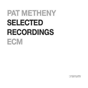 Ecm Rarum 09/selected Rec - Pat Metheny - Musik - ECM - 0044001416323 - 4/6-2010