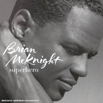 Superhero - BRIAN McKNIGHT - Musik - SOUL/R&B - 0044001474323 - January 31, 2005