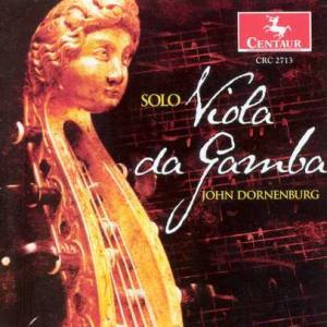 Solo Viola Da Gamba - John Dornenburg - Musik - Centaur - 0044747271323 - 31/5-2005