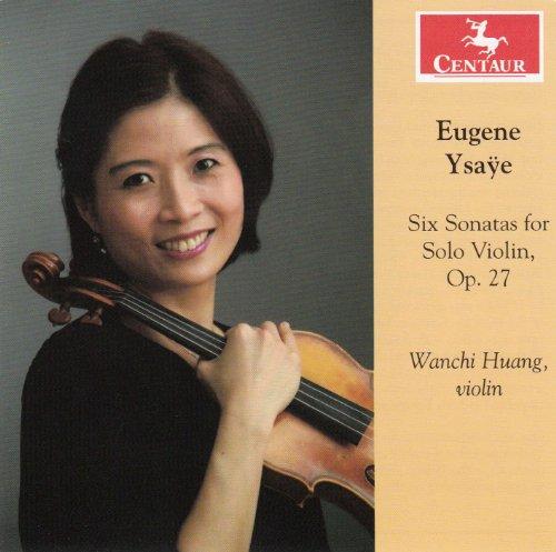 Six Sonatas for Solo Violin Op.27 - Wanchi Huang - Musik - CENTAUR - 0044747325323 - October 15, 2012
