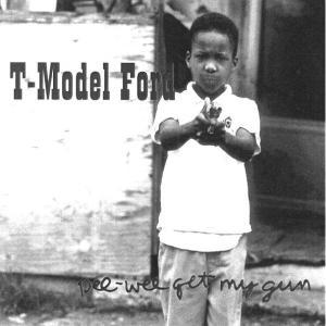 Pee Wee Get My Gun - T-model Ford - Musik - BLUES - 0045778030323 - 22/2-2010