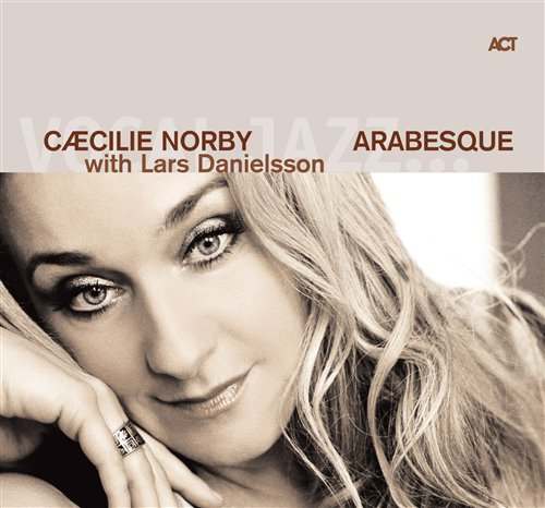 Arabesque - Caecilie Norby - Musik - ACT - 0614427972323 - January 27, 2011