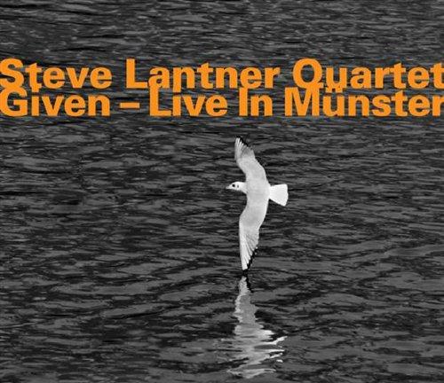 Given-live in Munster - Steve -Quartet- Lantner - Musik - HATOLOGY - 0752156066323 - November 25, 2008