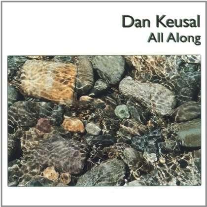 All Along - Dan Keusal - Musik - CD Baby - 0753701050323 - December 28, 2004