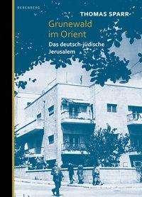 Grunewald im Orient - Sparr - Bøger -  - 9783946334323 -