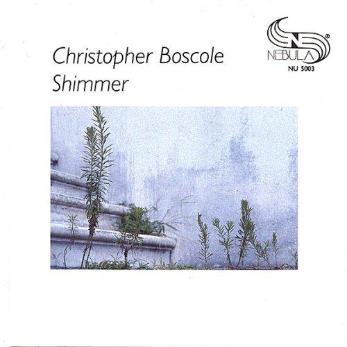 Shimmer - Christopher Boscole - Musik - Paulstarr Enterprise - 0044747500324 - August 29, 2006