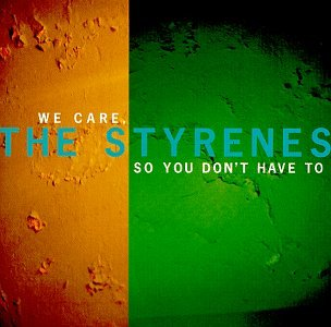 We Care So You Don't Have to - Styrenes - Musik - SCAT - 0753417006324 - March 16, 1998